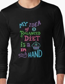 My idea of a balanced diet is a cupcake in each hand-light T-Shirt