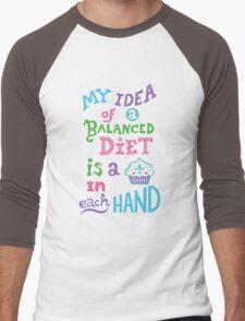 My idea of a balanced diet is a cupcake in each hand-light T-Shirt