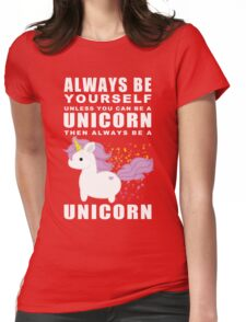 Always - Unicorn Womens Fitted T-Shirt