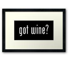got wine? Framed Print