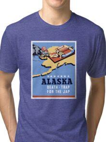 Alaska - Death Trap For The Jap - WW2 Propaganda Tri-blend T-Shirt