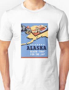 Alaska - Death Trap For The Jap - WW2 Propaganda T-Shirt