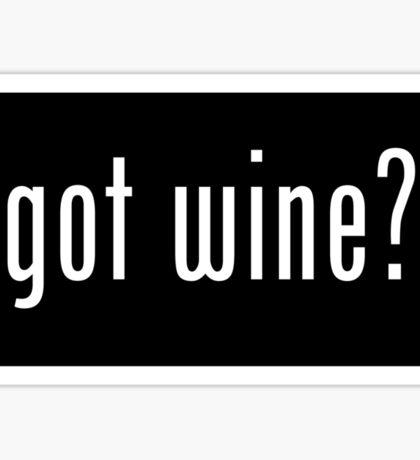 got wine? sticker Sticker
