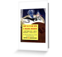 Don't Go To Bed With A Malaria Mosquito Greeting Card