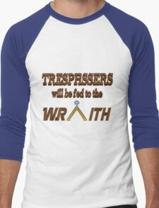 Trespassers Will Be Fed to the Wraith Men's Baseball ¾ T-Shirt