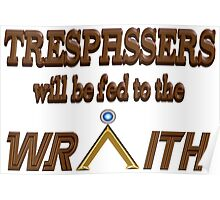 Trespassers Will Be Fed to the Wraith Poster