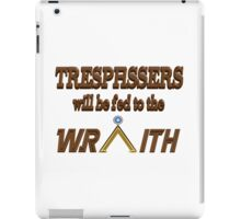 Trespassers Will Be Fed to the Wraith iPad Case/Skin