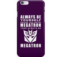 Always - Megatron iPhone Case/Skin