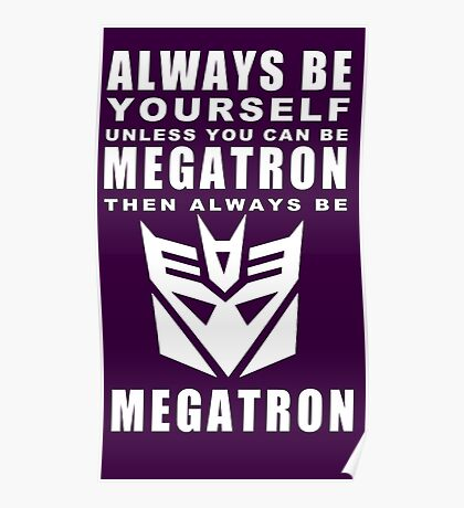 Always - Megatron Poster