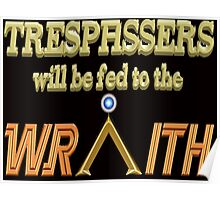 Trespassers Will Be Fed to the Wraith - Dark Backgrounds Poster
