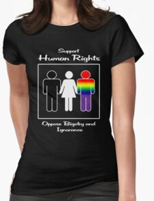 Support Human Rights -- Oppose Bigotry and Ignorance Womens Fitted T-Shirt