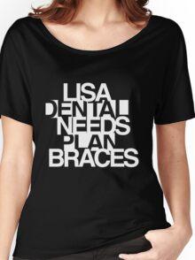 Lisa Needs Braces Women's Relaxed Fit T-Shirt