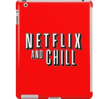 Netflix And Chill??? iPad Case/Skin
