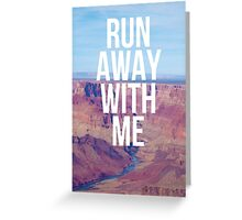 Run Away With Me Greeting Card