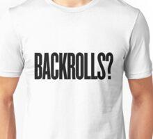BACKROLLS? Unisex T-Shirt