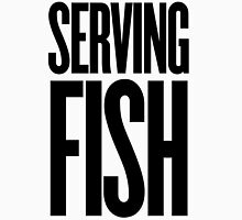 SERVING FISH Unisex T-Shirt