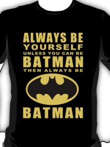 Always - Batman T-Shirt
