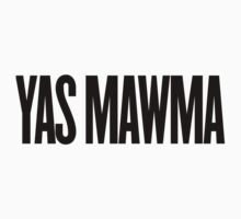 YAS MAWMA by MermanOfSalinas