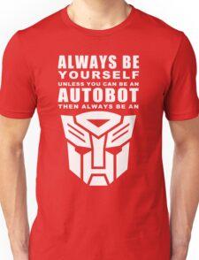 Always - Autobot Unisex T-Shirt