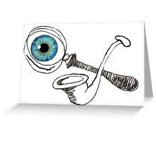 The Magnifying Glass And The Meerscaum Pipe And The Eyeball Greeting Card