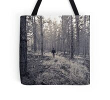 If you go into the woods... Tote Bag