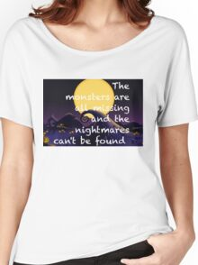 The Monsters Are All Missing and the Nightmare's Can't be Found!  Women's Relaxed Fit T-Shirt