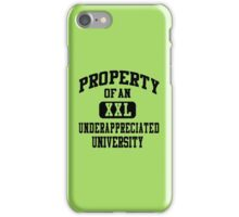 Property Of An Underappreciated University iPhone Case/Skin
