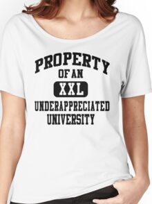 Property Of An Underappreciated University Women's Relaxed Fit T-Shirt