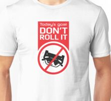 Track Day Goal: Don't Roll It Unisex T-Shirt