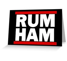 RUM HAM Greeting Card