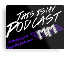 Beyond Kayfabe Podcast - This Is My Podcast Metal Print