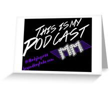 Beyond Kayfabe Podcast - This Is My Podcast Greeting Card