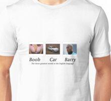 Boob Car Barry - Three Great Words Unisex T-Shirt
