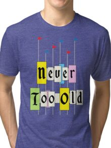 Never too Old 1955 Tri-blend T-Shirt