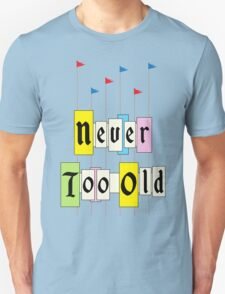Never too Old 1955 Unisex T-Shirt
