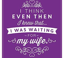 The Office Jim Halpert Quote - Waiting for My Wife by noondaydesign