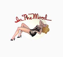 In The Mood Unisex T-Shirt