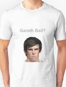 The Gareth Bail/Bale slogan t-shirt T-Shirt