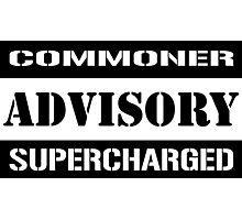 Commoner advisory-Supercharged Photographic Print