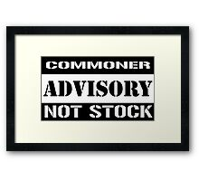 Commoner advisory-Not stock Framed Print
