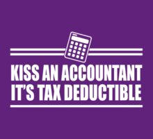 kiss an accountant it's tax deductible by chona sales