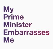 My Prime Minister Embarrasses Me by Derrick Burgess