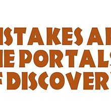 mistakes are the portals of discovery by bernArt