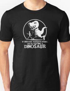 If History Repeats I'm Getting A Dinosaur Mens T-Shirt