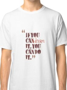 inspirational life quotes for motivation Classic T-Shirt