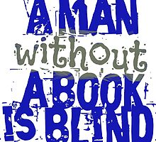a man without a book is blind by bernArt