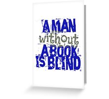 a man without a book is blind Greeting Card