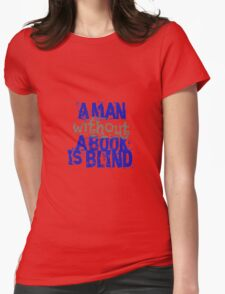 a man without a book is blind Womens Fitted T-Shirt