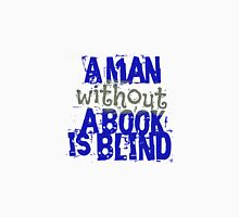 a man without a book is blind T-Shirt