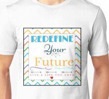 Redefine your future  Unisex T-Shirt